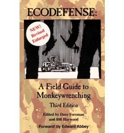 Dedicated to Edw. Abbey and inspired by his  Monkeywrench Gang , this is a manual on sabotage of establishment property. It carries the standard disclaimer