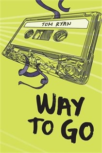 Way to Go - Tom Ryan  Danny thinks he must be the only seventeen-year-old guy in Cape Breton-in Nova Scotia, maybe-who doesn't have his life figured out. His buddy Kierce has a rule for every occasion, and his best friend Jay has bad grades, no plans and no worries. Danny's dad nags him about his post-high-school plans, his friends bug him about girls and a run-in with the cops means he has to get a summer job. Worst of all, he's keeping a secret that could ruin everything. -OLA