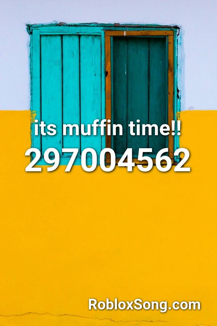 Muffin Song Id