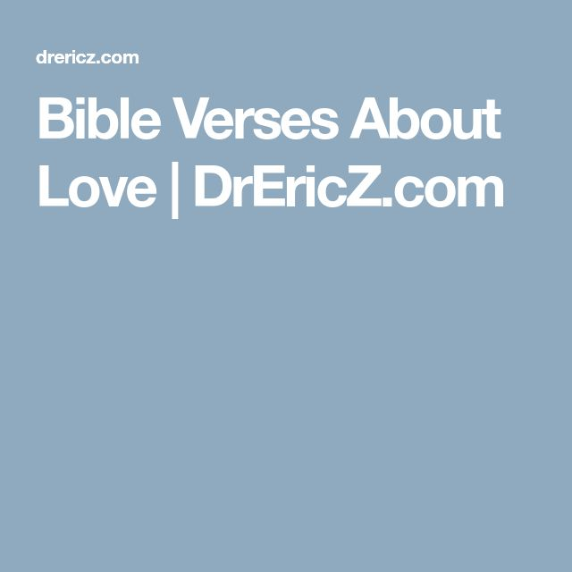 Bible Verses About Love | DrEricZ.com