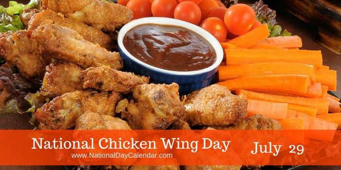 July 29, 2017 – NATIONAL CHICKEN WING DAY