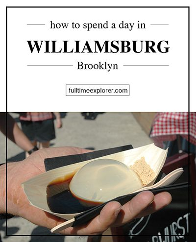 How to spend a day in Williamsburg, Brooklyn - Smorgasburg Raindrop Cake Food