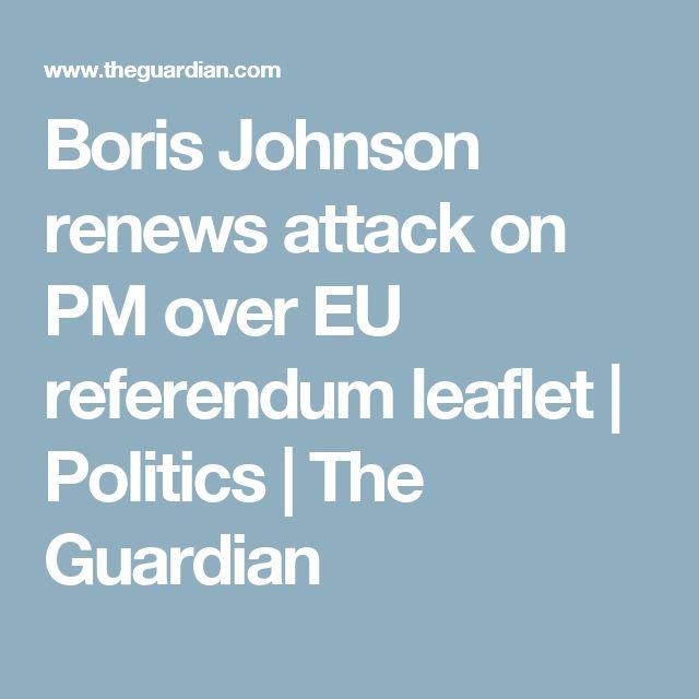 Boris Johnson renews attack on PM over EU referendum leaflet | Politics | The Guardian