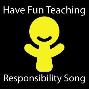Have Fun Teaching Blog: Responsibility Song