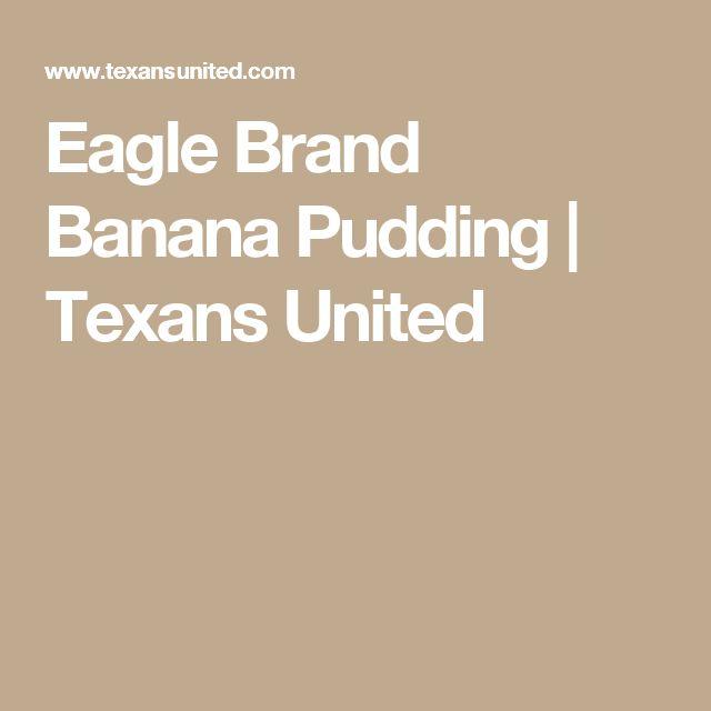 Eagle Brand Banana Pudding | Texans United