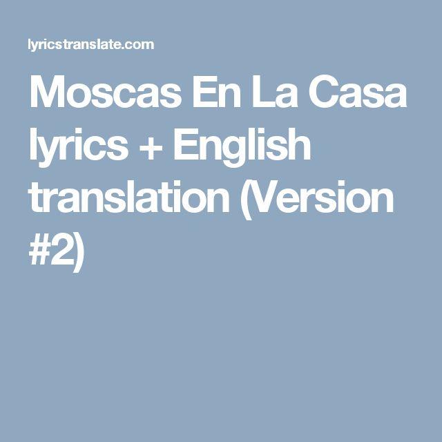 Moscas En La Casa lyrics + English translation (Version #2)