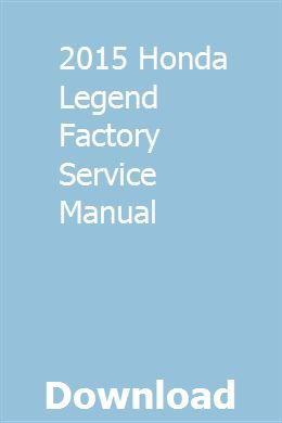 2015 Honda Legend Factory Service Manual download pdf