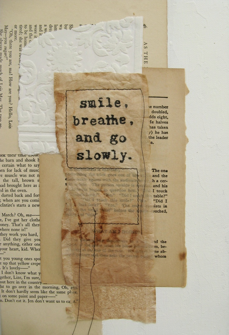 zen quote on mixed media collage.  go slowly..
