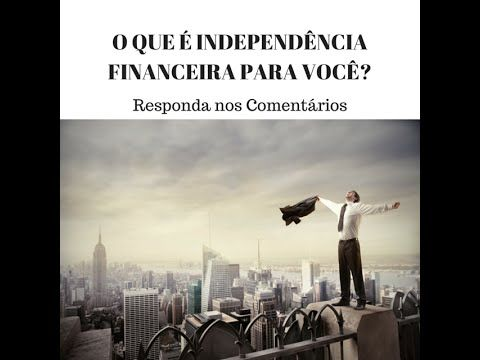 [O Dinheirista em 1 Minuto] O que é Independência Financeira para Você?