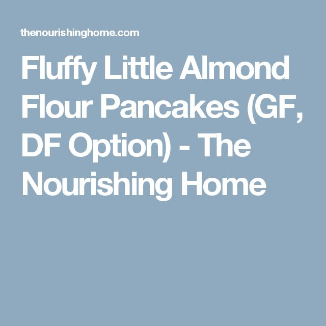 Fluffy Little Almond Flour Pancakes (GF, DF Option) - The Nourishing Home
