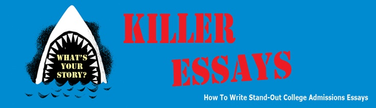 Killer college essays