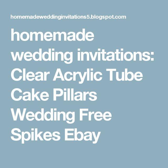 homemade wedding invitations: Clear Acrylic Tube Cake Pillars Wedding Free Spikes Ebay
