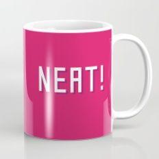 NEAT! Mug