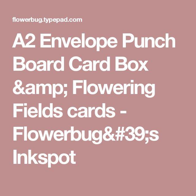 A2 Envelope Punch Board Card Box & Flowering Fields cards - Flowerbug's Inkspot