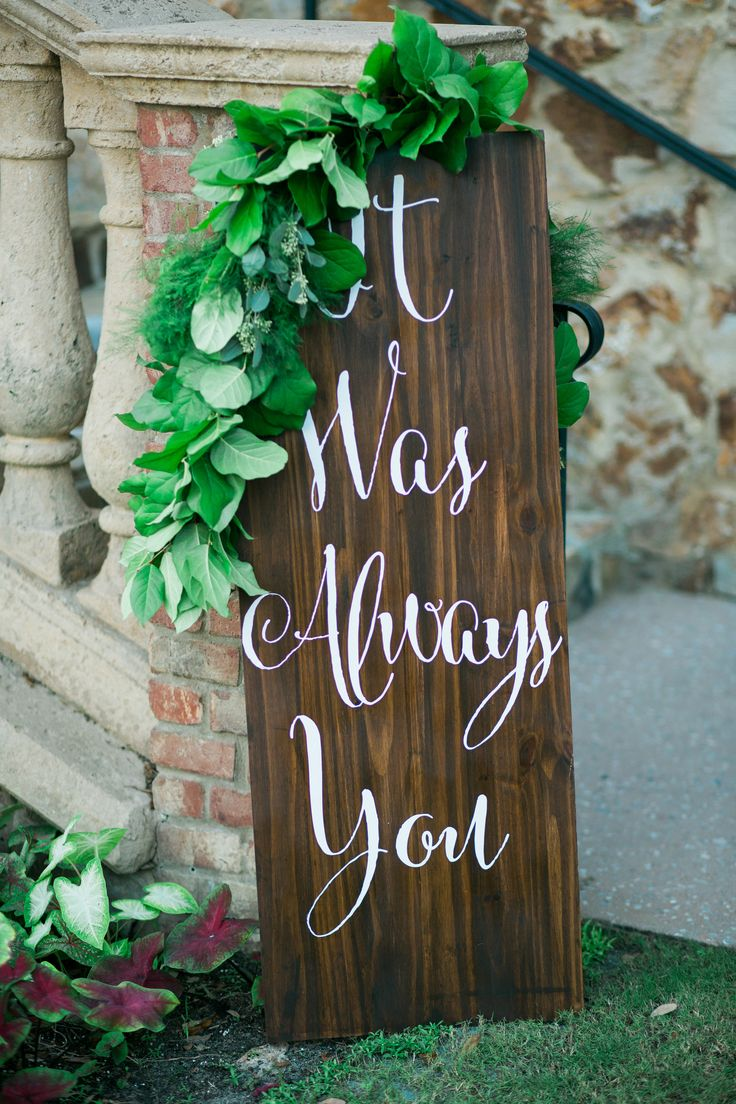 "Rustic wedding signage, white calligraphy, ""It was always you"" sign // Kristen Weaver Photography"