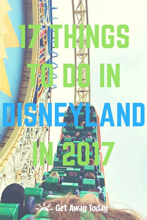 17 Things to do at Disneyland in 2017