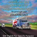 Angielski Kursy Audio: Angielski dla kierowców międzynarodowych - audiobook. Angielski dla kierowców międzynarodowych - to specjalistyczny kurs językowy adresowany do osób pracujących w transporcie międzynarodowym, a w szczególności do kierowców.  Kurs zawiera słownictwo niezbędne kierowcy w codziennej pracy w anglojęzycznym środowisku:  - zwroty i wyrażenia potrzebne na załadunku i rozładunku,  - zwroty i wyrażenia potrzebne podczas kontroli drogowej,  - zwroty i wyrażenia potrzebne przy…
