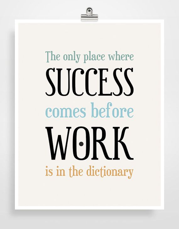 Inspirational Quote Art Print, Typography Print, Office Wall Art - The only place where success comes before work is in the dictionary