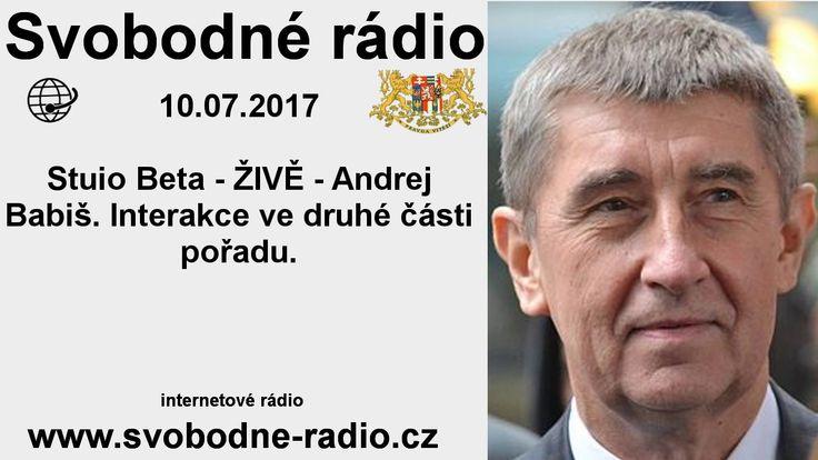 Svobodné rádio 10.07.2017 Andrej Babiš. Interakce ve druhé části pořadu
