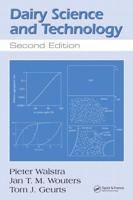 Dairy science and technology / Pieter Walstra, Jan T.M. Wouters, T.J. Geurts.