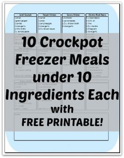 10 Crockpot Freezer Meals under 10 Ingredients Each -- with FREE PRINTABLE!