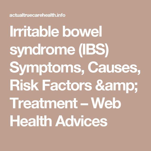 Irritable bowel syndrome (IBS) Symptoms, Causes, Risk Factors & Treatment – Web Health Advices
