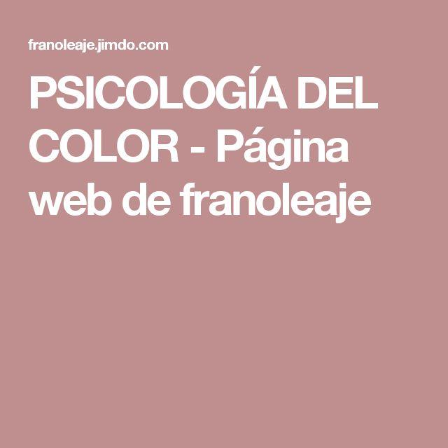 PSICOLOGÍA DEL COLOR - Página web de franoleaje