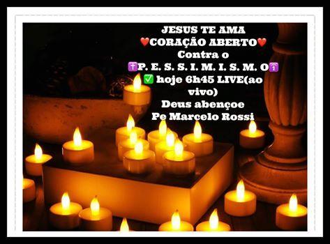 Coração Aberto - Padre Marcelo Rossi - 07-03-2017 - Momento de Oração e Fé