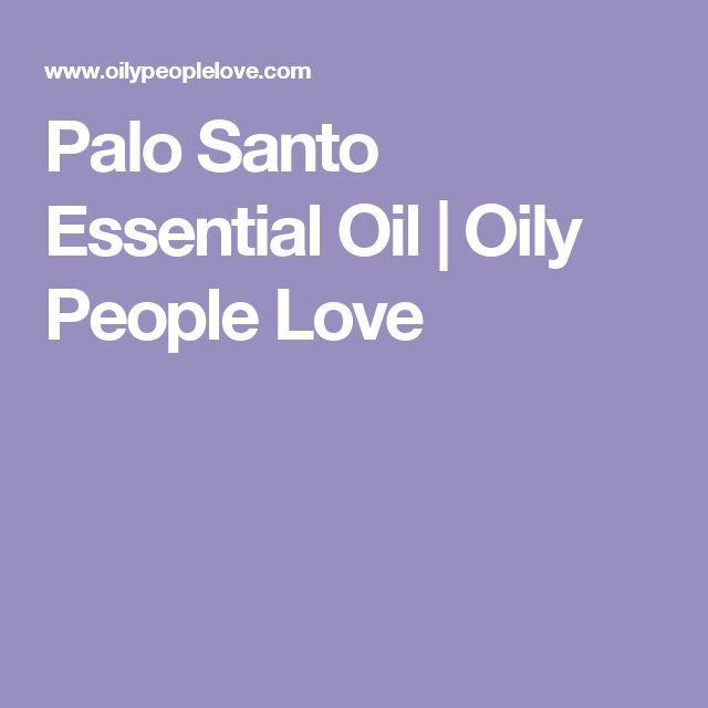 Palo Santo Essential Oil | Oily People Love