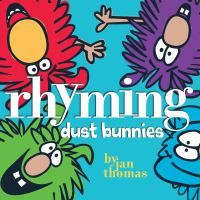 One of my favorite picture books ever!...and I have a lot of favorites.  Even adults without children should check out this one.Rhymes Activities, Book For Kids, Jan Thomas, Dust Bunnies, Rhymes Dust, Teachers Book, Words Families, Stories Time, Pictures Book