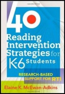 40 Research-Based Reading Intervention Strategies divided by grade levels! Great resource if you are implementing RtI.