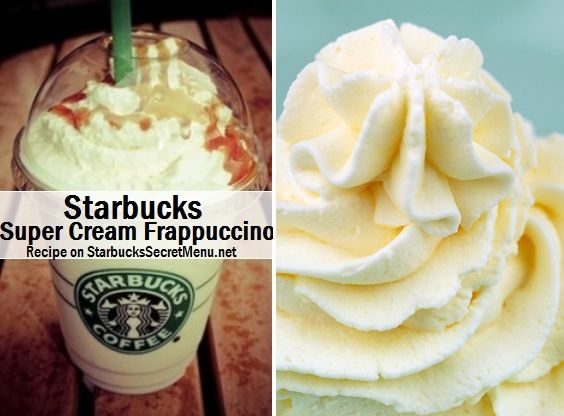 Try a Starbucks Secret Menu Super Cream Frappuccino! Recipe here: http://starbuckssecretmenu.net/starbucks-secret-menu-the-super-cream-frappuccino/