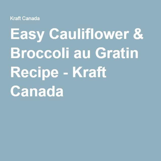 Easy Cauliflower & Broccoli au Gratin Recipe - Kraft Canada
