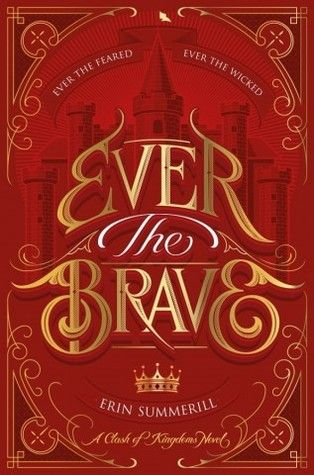 Ever the Brave (Clash of Kingdoms #2) by Erin Summerill | YA FANTASY | Gorgeous book cover | Sequel to Ever the Hunted
