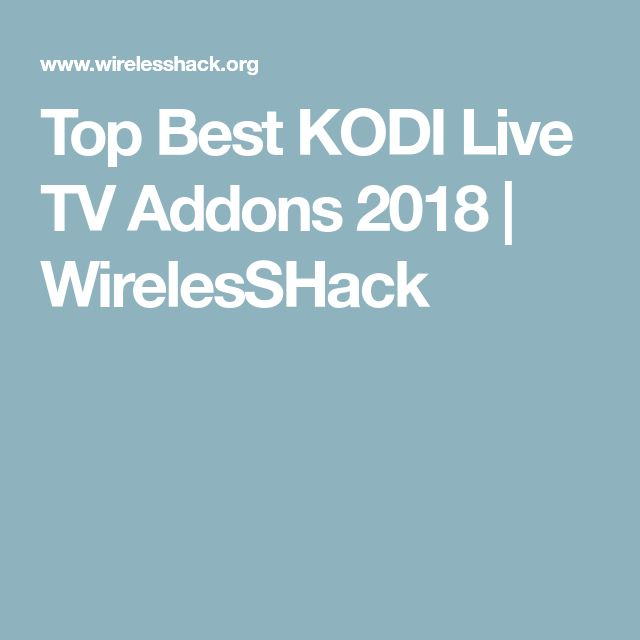 Top Best KODI Live TV Addons 2018 | WirelesSHack