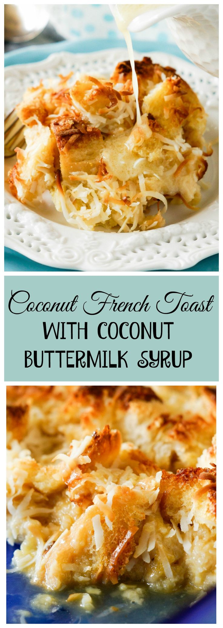 Coconut French Toast Bake with Coconut Buttermilk Syrup