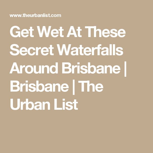 Get Wet At These Secret Waterfalls Around Brisbane | Brisbane | The Urban List