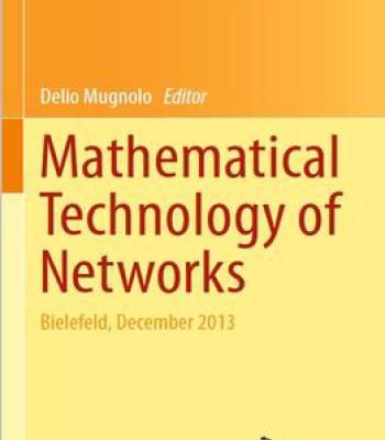 Mathematical Technology Of Networks: Bielefeld December 2013 PDF