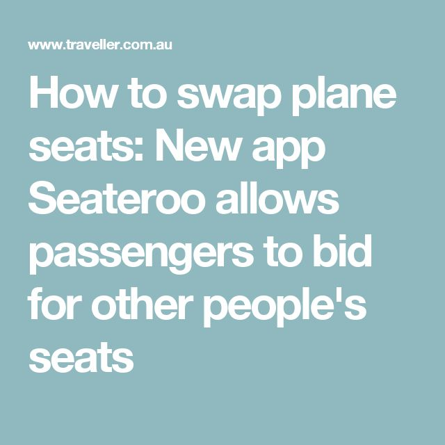 How to swap plane seats: New app Seateroo allows passengers to bid for other people's seats
