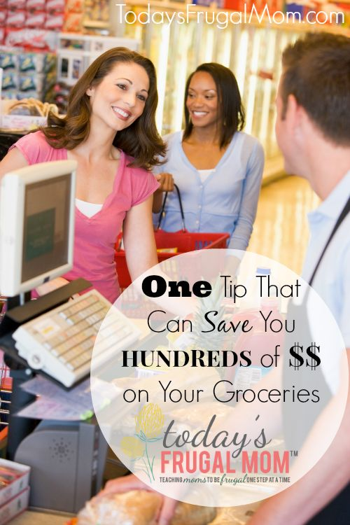 One Tip That Can Save You HUNDREDS on Your Groceries (+More) :: Today's Frugal Mom™