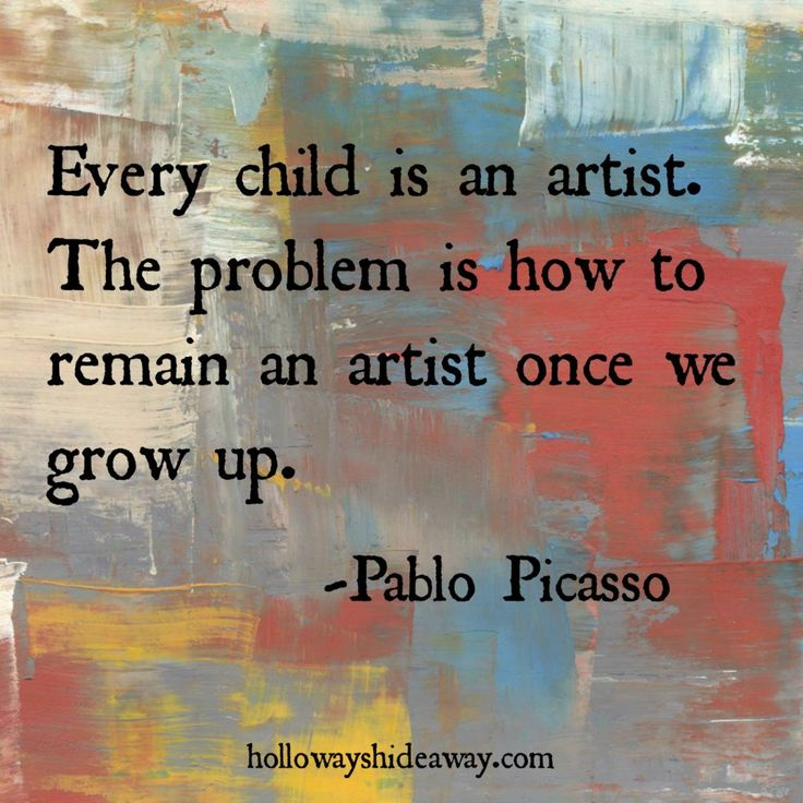 "27 Lessons I've Learned in 27 Years of Life. ""Every child is an artist. The problem is how to remain an artist once we grow up."" -Pablo Picasso"