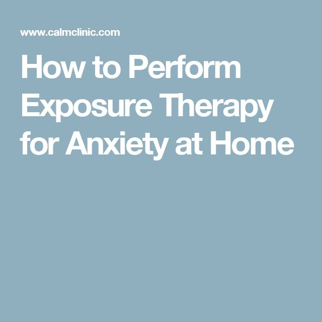 How to Perform Exposure Therapy for Anxiety at Home