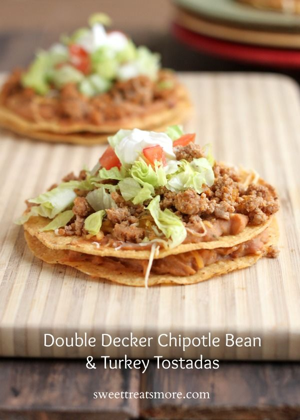 Double Decker Chipotle Bean & Turkey Tostadas--perfect for Cinco De ...