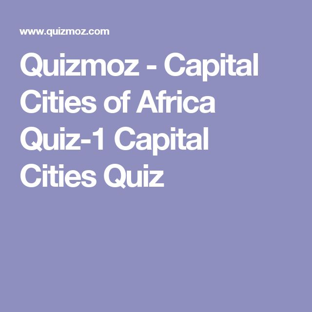 Quizmoz - Capital Cities of Africa Quiz-1 Capital Cities Quiz