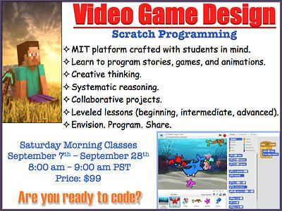 Learn To Code Your Own Video Games. Learn A Pratical Skill Used In Century  Careers. Video Game Design Class Begins Next Saturday Sept.