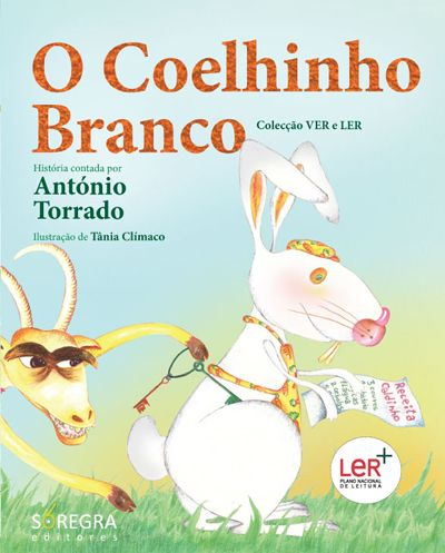 O Coelhinho Branco , António Torrado, TORRADO, ANTONIO. Ver e Ler como o Coelhinho Branco foi ajudado pela formiga a voltar a casa.