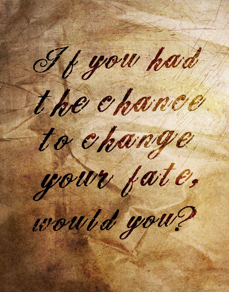 Would you take the chance to change your fate?
