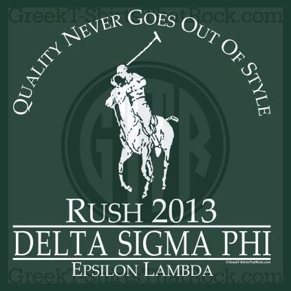 Quality never goes out of style. Rush Delta Sigma Phi. Polo. Buy your sorority bid day, recruitment, and fraternity rush shirts with GreekT-ShirtsThatRock today! (800) 644-3066 #GTTR