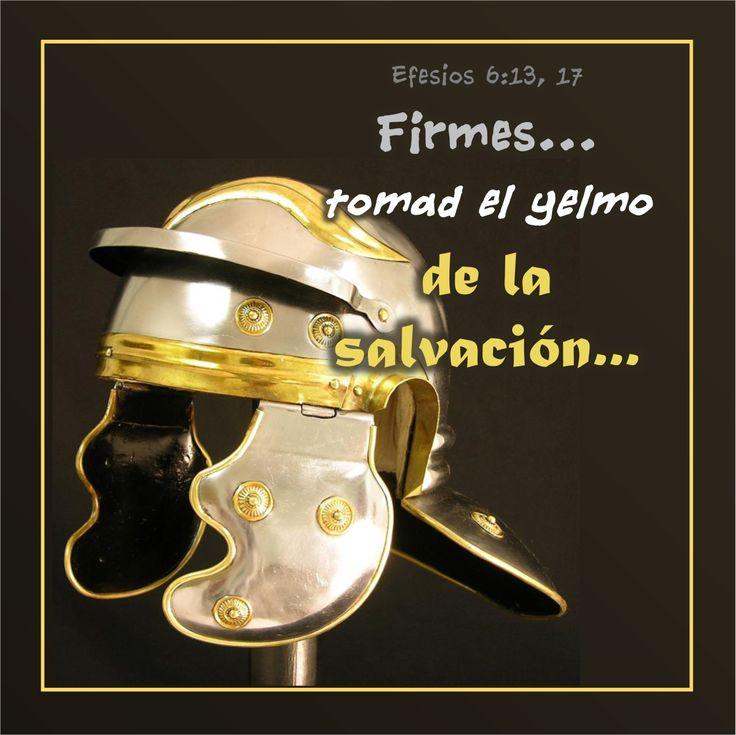 """Firmes con el Poder de la Salvación (Armadura de Dios VIII)  Efesios 6:13, 17 """"Por tanto, tomad toda la armadura de Dios, para que podáis resistir en el día malo, y habiendo acabado tod…"""