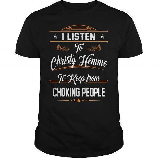 Christy Hemme Tshirt #name #tshirts #HEMME #gift #ideas #Popular #Everything #Videos #Shop #Animals #pets #Architecture #Art #Cars #motorcycles #Celebrities #DIY #crafts #Design #Education #Entertainment #Food #drink #Gardening #Geek #Hair #beauty #Health #fitness #History #Holidays #events #Home decor #Humor #Illustrations #posters #Kids #parenting #Men #Outdoors #Photography #Products #Quotes #Science #nature #Sports #Tattoos #Technology #Travel #Weddings #Women